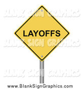 Vector Illustration of a Yellow Layoffs Sign by Oboy